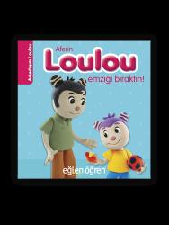 Eğlen Öğren - Aferin Loulou Emziği Bıraktın