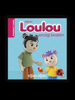 Aferin Loulou Emziği Bıraktın