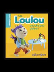 Eğlen Öğren - Artık Loulou Anaokuluna gidiyor