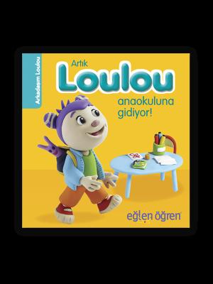 Artık Loulou Anaokuluna gidiyor