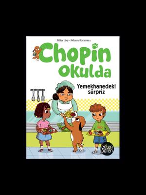 Eğlen Öğren Chopin Okulda Kantindeki sürpriz