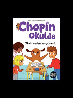 Eğlen Öğren Chopin Okulda Okulu neden seviyorum?