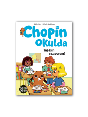Eğlen Öğren Chopin Okulda Yaşasın yazıyorum!