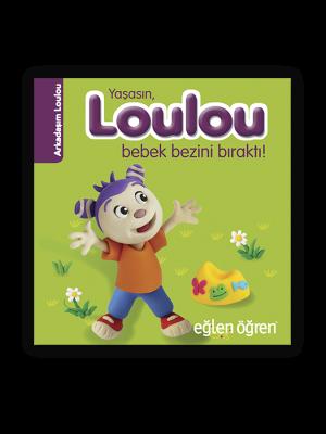 Yaşasın Loulou Bebek Bezini Bıraktı